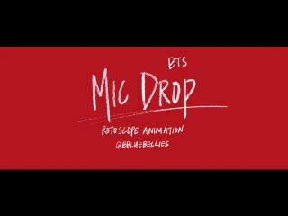 BTS Mic Drop - Rotoscope Animation