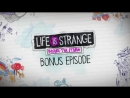 Life is Strange- Before the Storm - Farewell трейлер