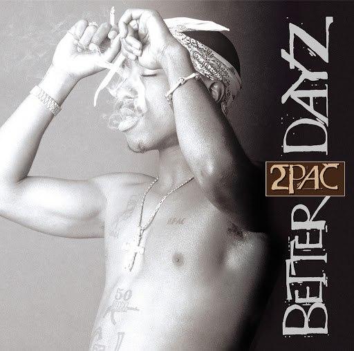 2Pac альбом Better Dayz