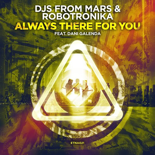 Djs From Mars альбом Always There for You