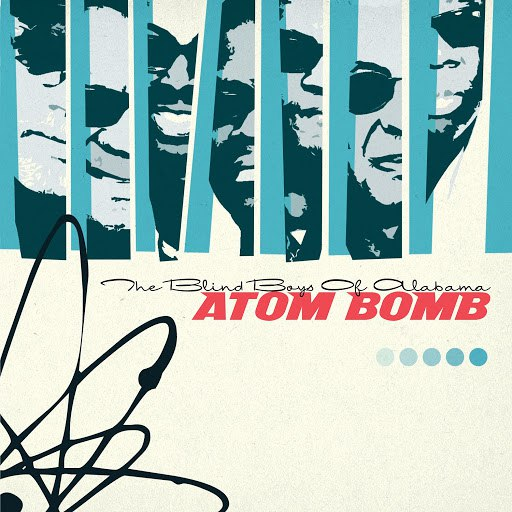 The Blind Boys of Alabama альбом Atom Bomb