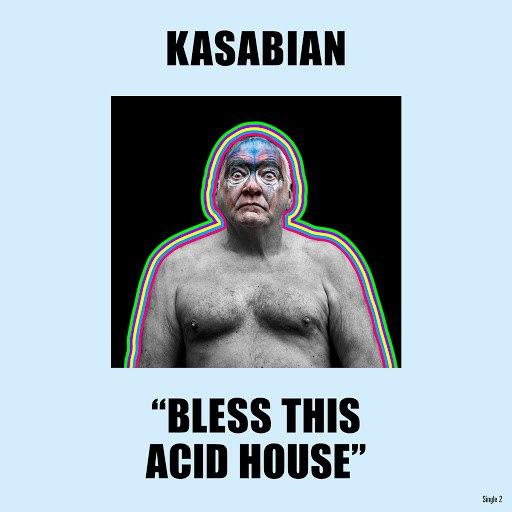 Kasabian альбом Bless This Acid House