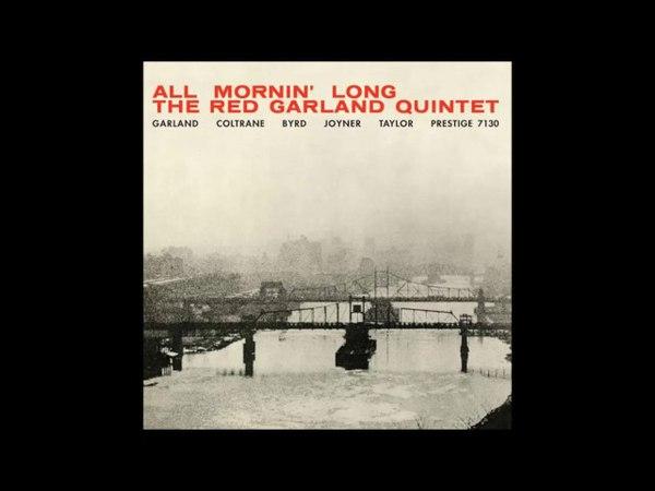 Red Garland Quintet All Mornin Long 1957