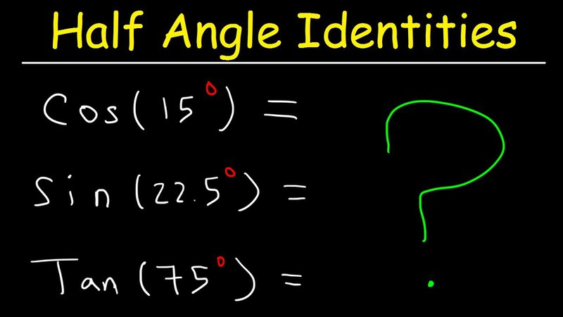 Half Angle Formulas Identities - Evaluating Trigonometric Expressions