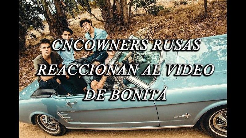 CNCOWNERS RUSAS REACCIONAN AL VIDEO DE BONITA