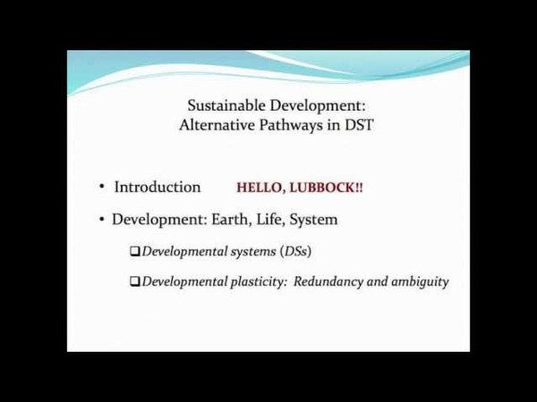 Earth, Life and System Symposium (TTU) : Susan Oyama Lecture (1/2)
