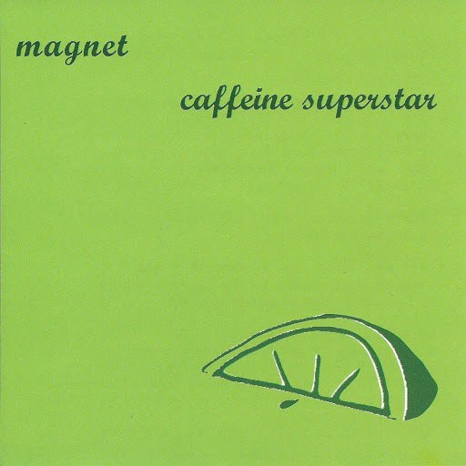 Magnet альбом Caffeine Superstar
