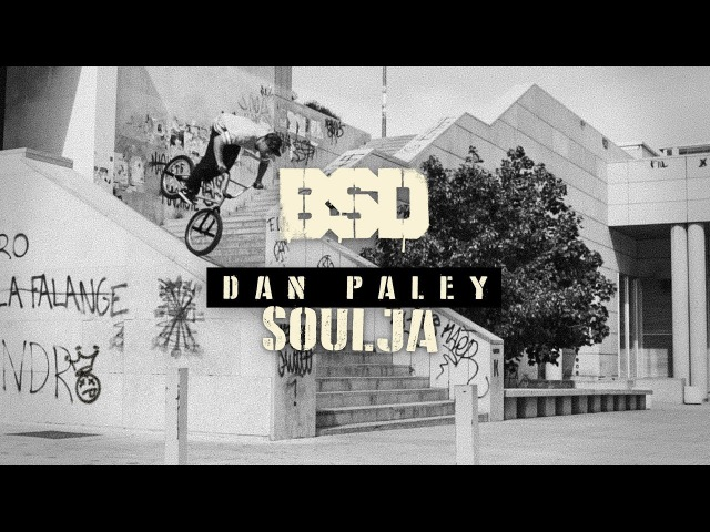 BSD BMX - Dan Paley - Soulja