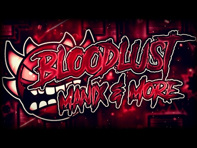 Bloodlust 100% by Knobbelboy (Extreme Demon) | GD 2.1