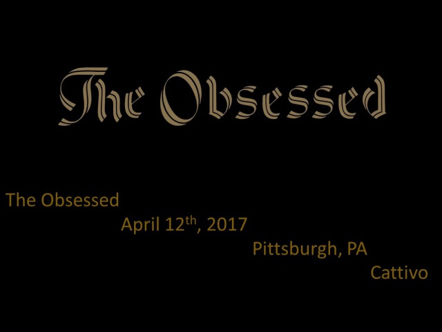 The Obsessed - April 12th, 2017 - Pittsburgh, PA - Cattivo