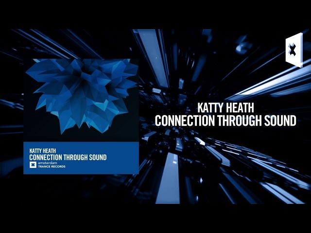 Katty Heath - Connection Through Sound [FULL] (Amsterdam Trance)
