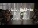 Hailey Baldwin | Runway Compilation 2017