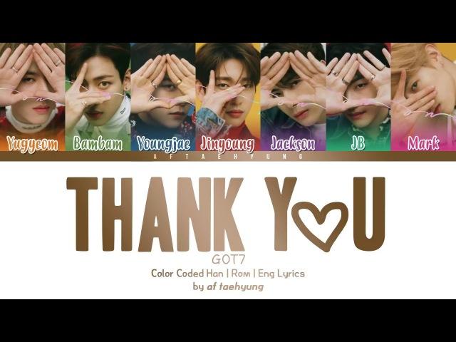 GOT7 (갓세븐) - Thank You (고마워) (Color Coded Lyrics Han/Rom/Eng)