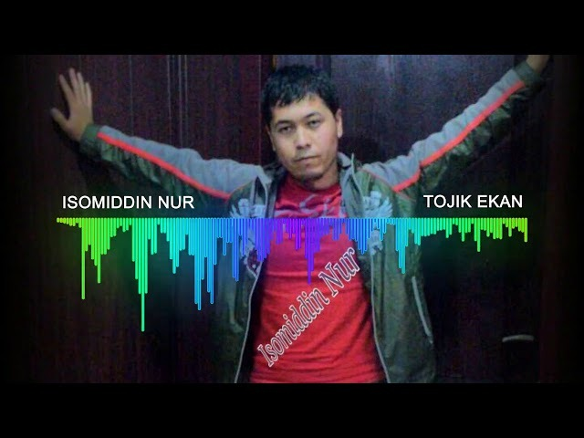 Isomiddin NUR - Tojik ekan | Исомиддин НУР - Тожик экан [2018] (music version)