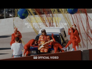 King Tuff - Psycho Star (Official Video)