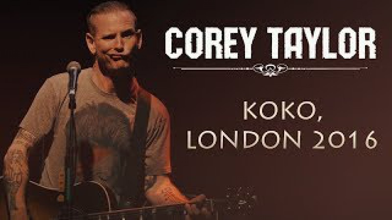 Corey Taylor Snuff Spit It Out Live In London 2016