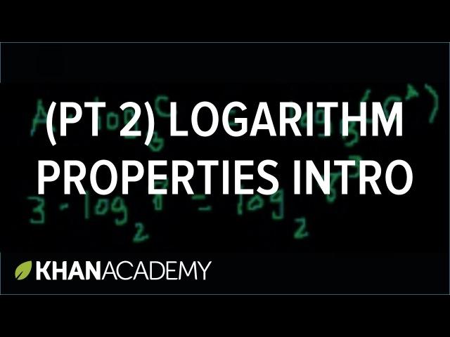 Introduction to logarithm properties (part 2)   Logarithms   Algebra II   Khan Academy