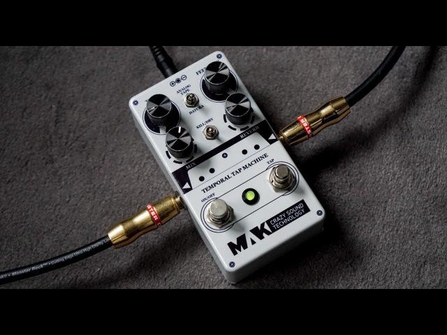 Guitar Effects Pedal Demo MAK CST Temporal Tap Machine