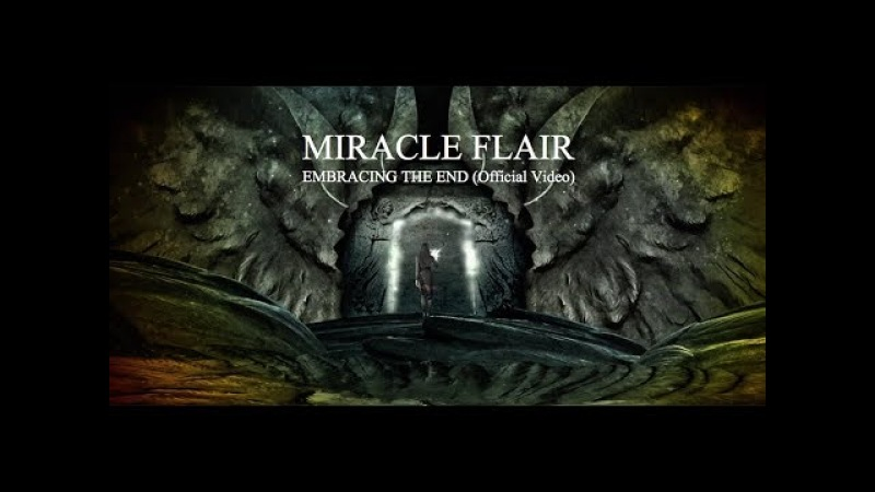 MIRACLE FLAIR Embracing The End Official Video