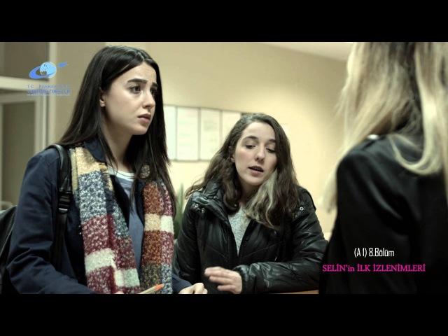 8. Bölüm Selin'in Türkiye'deki İlk İzlenimleri