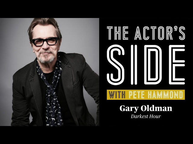 Gary Oldman - The Actor's Side with Pete Hammond