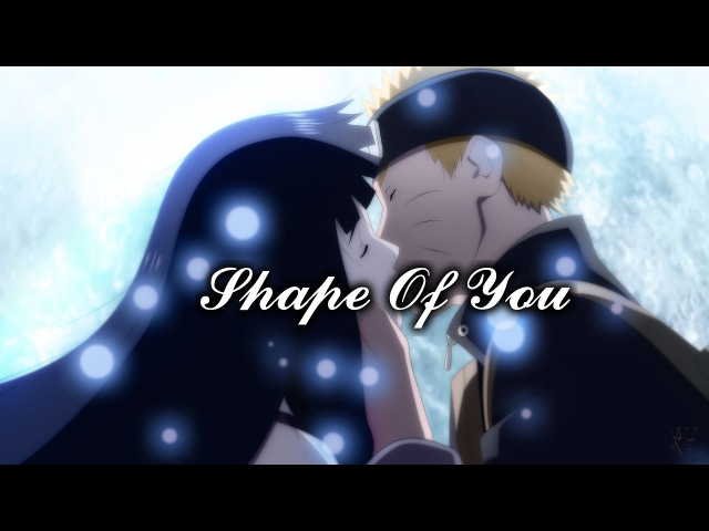 NarutoHinata- Ed Sheeran Shape Of You (Naruto The Last) [HD]