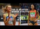 Track Field - Top 8 Beautiful Women Athletes 2017 ● HD ●
