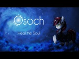 Osoch - Heal the Soul (Inspired by Fallout Equestria Project Horizons)