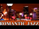 EVENING JAZZ SMOOTH RELAXING ROMANTIC DINNER INSTRUMENTAL BACKGROUND MUSIC