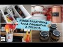 IDEIAS BARATINHAS E SUSTENTÁVEIS PARA ORGANIZAR A COZINHA Organize sem Frescuras