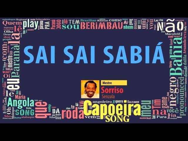 Sai sai sabia, Mestre Sorriso (Senzala) - Capoeira Song