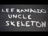 Lee Ranaldo - Uncle Skeleton (Official Video)