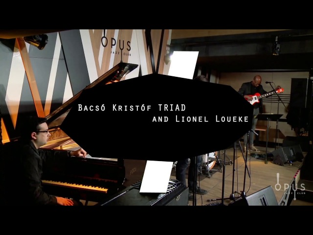 Kristóf Bacsó TRIAD and Lionel Loueke – Pannon Blue