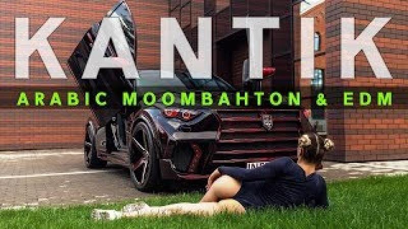 Dj Kantik - Arabic Moombahton SET DanceEdm ( 2018 )