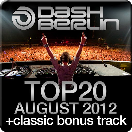 Dash Berlin альбом Dash Berlin Top 20 - August 2012 (Including Classic Bonus Track)