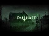 Outlast 2 Прохождение №3 стрим Dave-frog