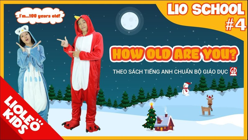 Tiếng Anh lớp 3 | Unit 4: How old are you? | Sách giáo khoa tiếng Anh Bộ Giáo Dục [Lioleo Kids]