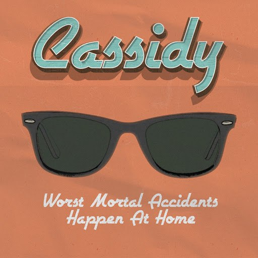 Cassidy альбом Worst Mortal Accidents Happen at Home