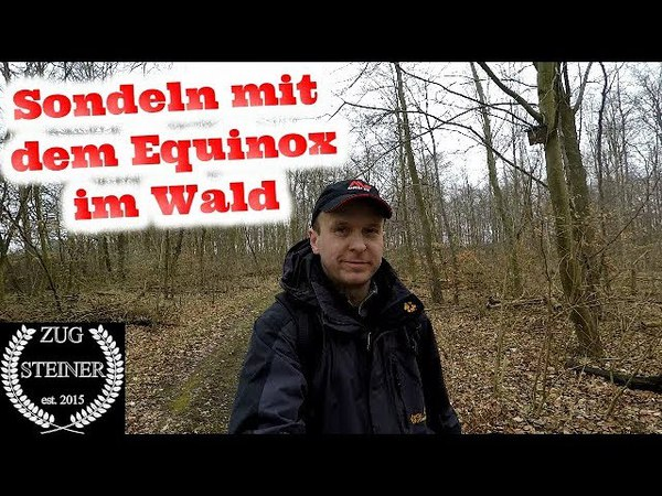SONDELN mit dem Equinox im Wald / METAL DETECTING WITH THE EQUINOX IN THE FOREST