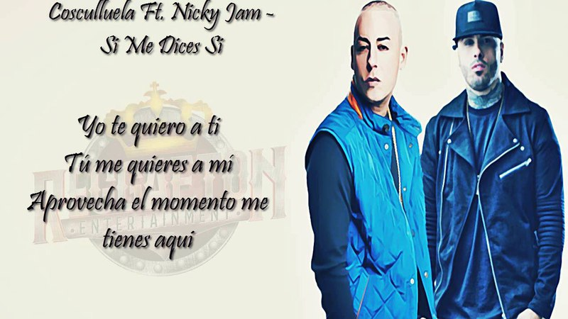 Si Me Dices Que Si - Cosculluela Ft. Nicky Jam (Letra) (Video Lyric) New 2016