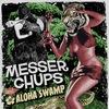 18/05 - MESSER CHUPS and ALOHA SWAMP @ MOD