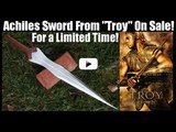 Achilles Sword Influenced by Movie Troy On Sale for Limited Time-View Footage