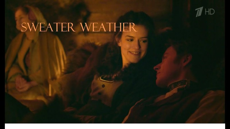 Sweater weather [war and peace bbc]