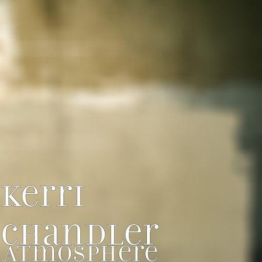 Kerri Chandler альбом Atmosphere