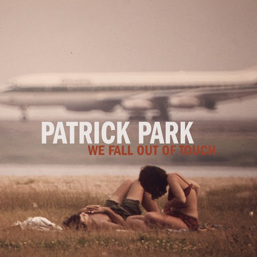 Patrick Park альбом We Fall out of Touch - EP