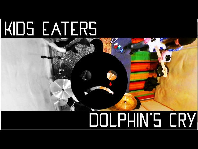 Kids Eaters Dolphin's cry live in studio