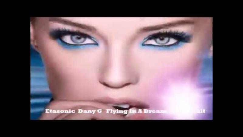 Etasonic Dany G Flying In A Dream Radio Edit