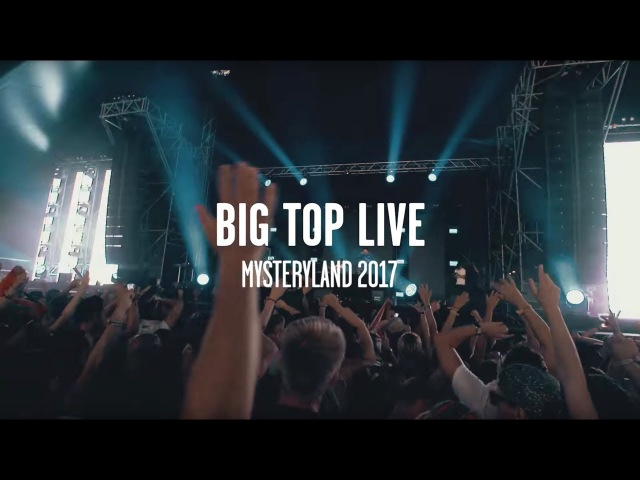 The Big Top Live at Mysteryland 2017 - Aftermovie