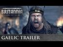 Total War THRONES OF BRITANNIA Gaelic Cinematic Trailer