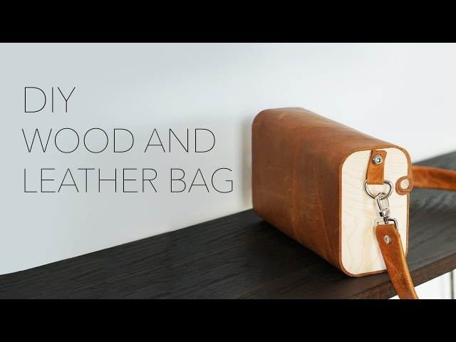 Making a Wood and Leather Bag   A CNC Project
